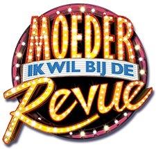 Première Moeder Ik Wil Bij de Revue @ Beatrix Theater | Utrecht | Utrecht | Nederland